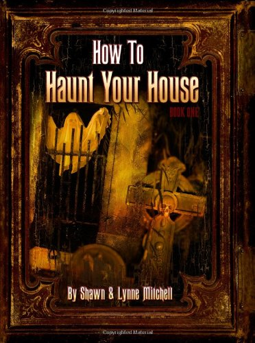 How to Haunt Your House 9780578009438