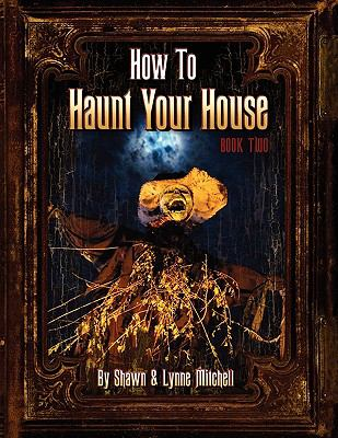 How to Haunt Your House, Book Two 9780578050546