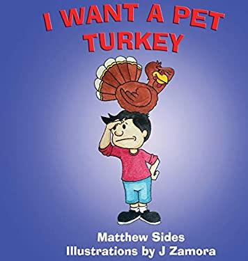 I Want A Pet Turkey