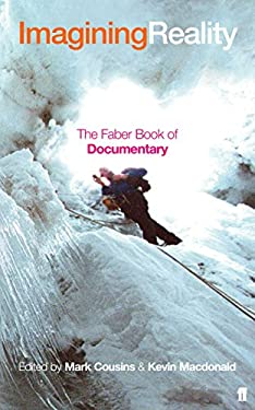Imagining Reality: The Faber Book of Documentary 9780571225149