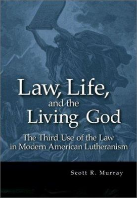 Law, Life, and the Living God 9780570042891