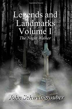 Legends and Landmarks, Volume I: The Night Walker 9780578031118