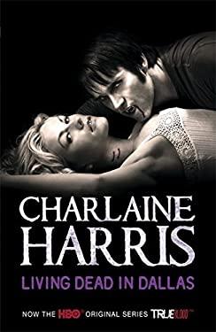 Living Dead in Dallas: A True Blood Novel 9780575089389