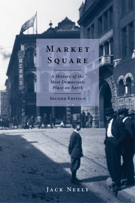 Market Square: A History of the Most Democratic Place on Earth 9780578003054