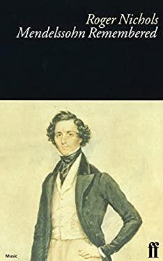 Mendelssohn Remembered