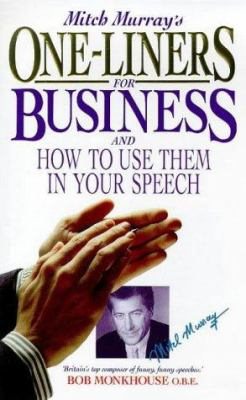 Mitch Murray's One Liners for Business: How to Use Them in Your Speech 9780572024956
