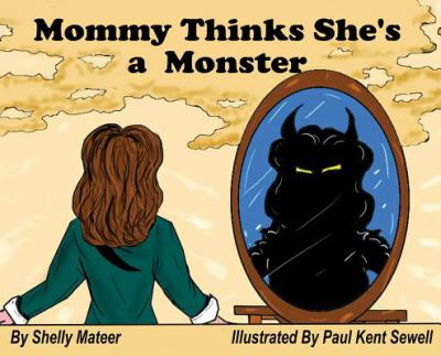 Mommy Thinks She's a Monster