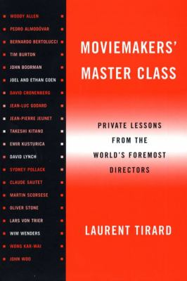 Moviemaker' Master Class : Private Lessons from the World's Foremost Directors