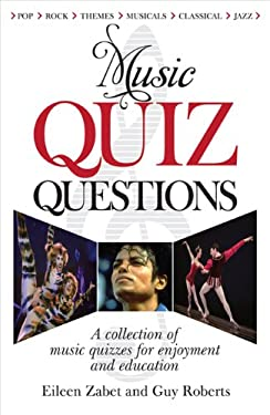 Music Quiz Questions: A Collection of Music Quizzes for Enjoyment and Education 9780572035716