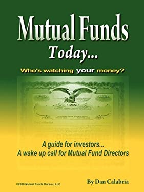 Mutual Funds Today- Who's Watching Your Money? 9780578007861