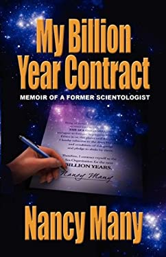 My Billion Year Contract: Memoir of a Former Scientologist 9780578039220