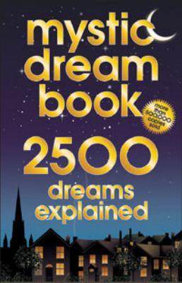 Mystic Dream Book: 2,500 Dreams Explained