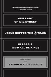 Our Lady of 121st Street: Jesus Hopped the a Train and in Arabia, We'd All Be Kings