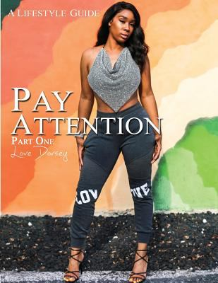 Pay Attention: A Lifestyle Guide