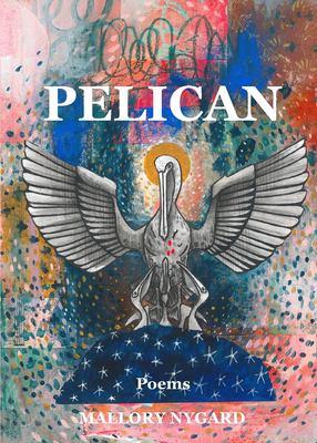 Pelican: Poems