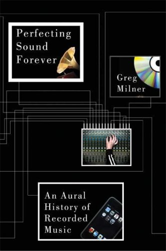 Perfecting Sound Forever: An Aural History of Recorded Music 9780571211654