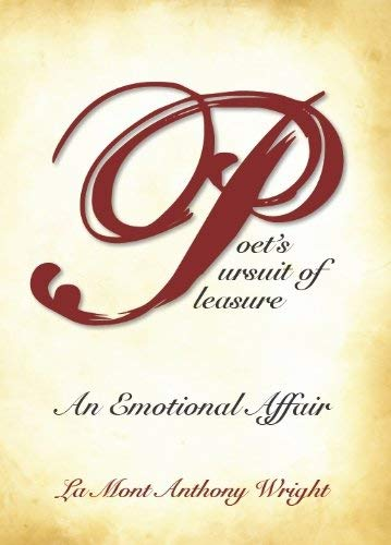 Poet's Pursuit of Pleasure (an Emotional Affair) 9780578062839