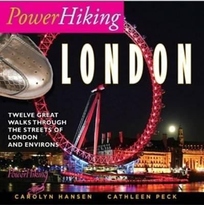 PowerHiking London: Eleven Great Walks Through the Streets of London and Environs 9780578019956