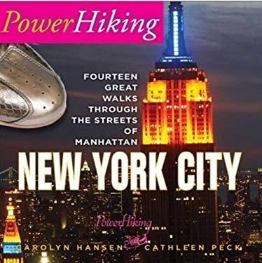 PowerHiking New York City - Fourteen Great Walks Through the Streets of Manhattan