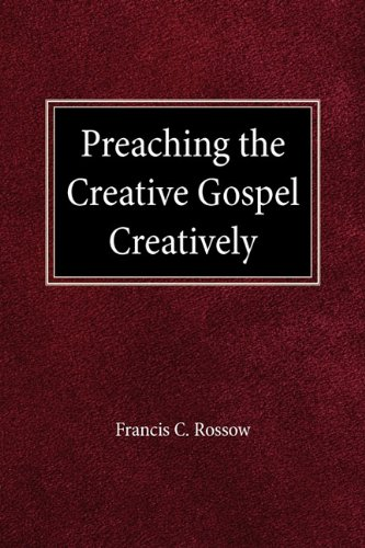 Preaching the Creative Gospel Creatively 9780570039174