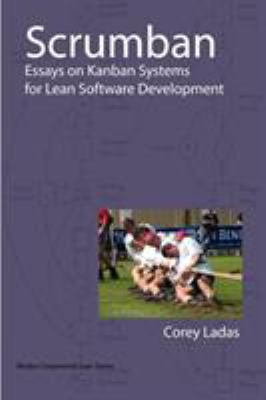 Scrumban - Essays on Kanban Systems for Lean Software Development 9780578002149