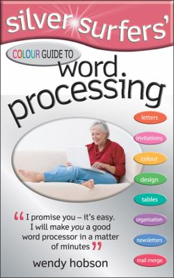 Silver Surfers' Colour Guide to Word Processing 9780572032340