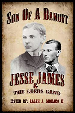 Son of a Bandit: Jesse James & the Leeds Gang 9780578104263