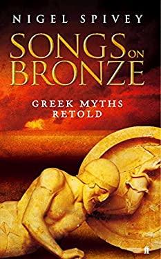 Songs on Bronze: Greek Myths Retold 9780571215416