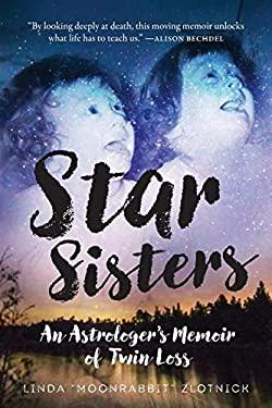 Star Sisters: An Astrologer's Memoir of Twin Loss
