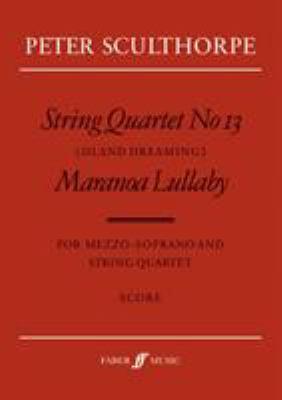 String Quartet No. 13 / Maranoa Lillaby: Score, Score 9780571519200