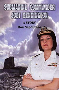 Submarine Commander Jodi Bennington 9780578018126