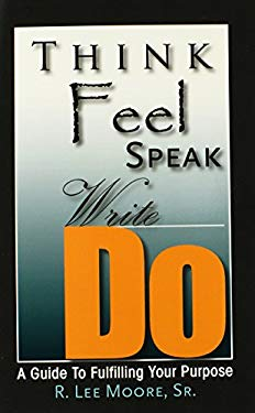 Think Feel Speak Write Do 9780578086811