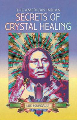 The American Indian Secrets of Crystal Healing 9780572022631