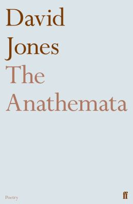 The Anathemata: Fragments of an Attempted Writing. by David Jones