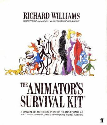 The Animator's Survival Kit: A Manual of Methods, Principles and Formulas for Classical, Computer, Games, Stop Motion and Internet Animators 9780571212682