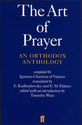The Art of Prayer: An Orthodox Anthology 9780571191659