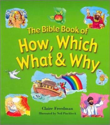 The Bible Book of How, Which, What & Why 9780570071624