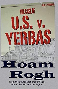 The Case of U.S. V. Yerbas 9780578068367