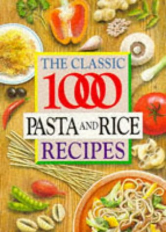 The Classic 1000 Pasta and Rice Recipes 9780572023003