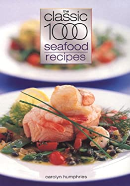 The Classic 1000 Seafood Recipes 9780572026967