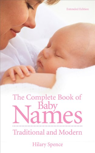 The Complete Book of Baby Names: Traditional and Modern 9780572026677