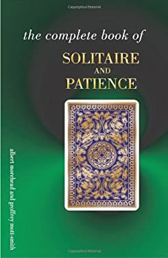 The Complete Book of Solitaire and Patience Games 9780572026547