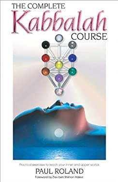 The Complete Kabbalah Course: Practical Exercises to Reach Your Inner and Upper Worlds 9780572031275