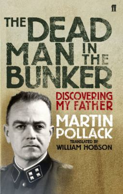 The Dead Man in the Bunker: Discovering My Father 9780571228010