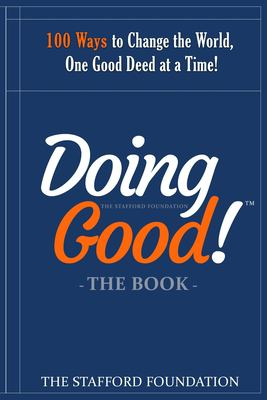 The Doing Good Book: 100 Ways to Change the World, One Good Deed at a Time!