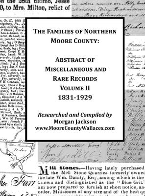The Families of Northern Moore County - Abstract of Miscellaneous and Rare Records, Volume II