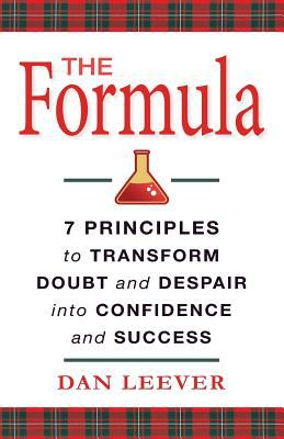 The Formula: 7 Principles to Transform Doubt and Despair Into Confidence and Success