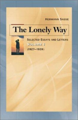 The Lonely Way: Selected Essays and Letters, Volume 1 9780570016403