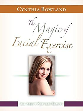 The Magic of Facial Exercise 9780578046693