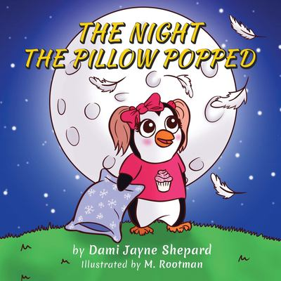 The Night the Pillow Popped